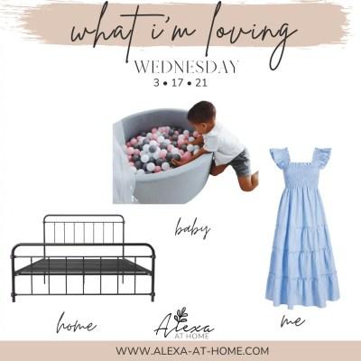 What I'm Loving Wednesday – 3.17.21