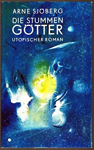 Arne Sjöberg - Die stummen Götter