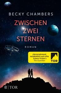 Zwischen Zwei Sternen - Buchcover - Becky Chambers - Quelle: Fischer TOR Verlag