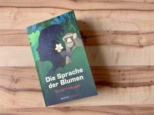 Die Sprache der Blumen - Sven Haupt - Illustration: Claudia Gornik - Buchcover