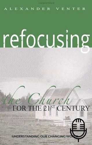 Refocusing Church for 21st Century (2 teachings MP3 set)