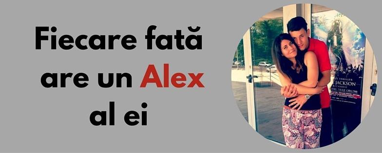 Fiecare fată are un Alex al ei