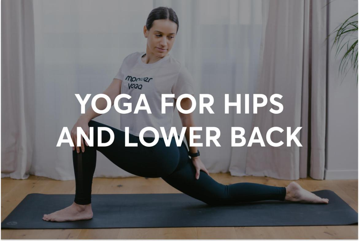 Yoga For Hips and Lower Back