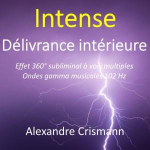 Délivrance intérieure : Audio intense - Méditation effet 360° subliminal - Son binaural ondes gamma pour guérir les blessures du passé