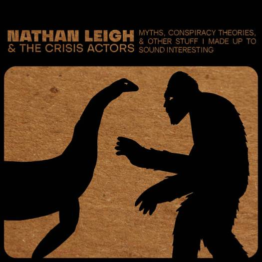 The album art for nathan Leigh & The Crisis Actors' new album features outlines of bigfoot and the Loch Ness Monster.