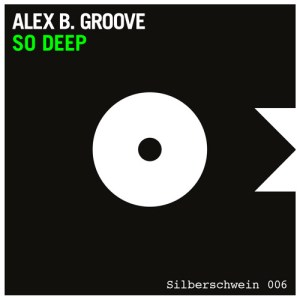 So Deep Alex B. Groove