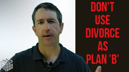 Don't Use Divorce As Plan B