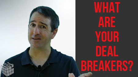 What Are Your Deal Breakers?