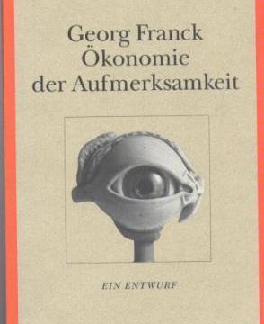 Ökonomie der Aufmerksamkeit von Georg Franck – Buchtipp
