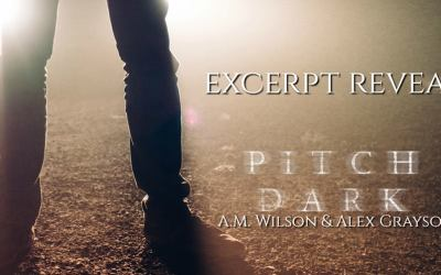 Excerpt Reveal for Pitch Dark by Alex Grayson and A.M. Wilson