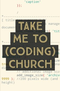 Take Me to (Coding) Church - How Adding One Daily Habit Re-energized My Life | @thealexidavis AlexiDavis.com