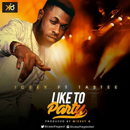 5979ba7e54d58 Music: Iceey   Like To Party Ft. Tastee