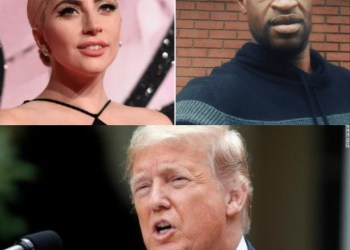 Lady Gaga brands Trump a ?racist? and a ?fool? as she calls for change following George Floyd?s murder