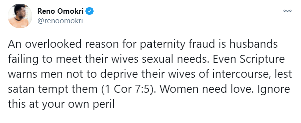 An overlooked reason for paternity fraud is husbands failing to meet their wives sexual needs - Reno Omokri