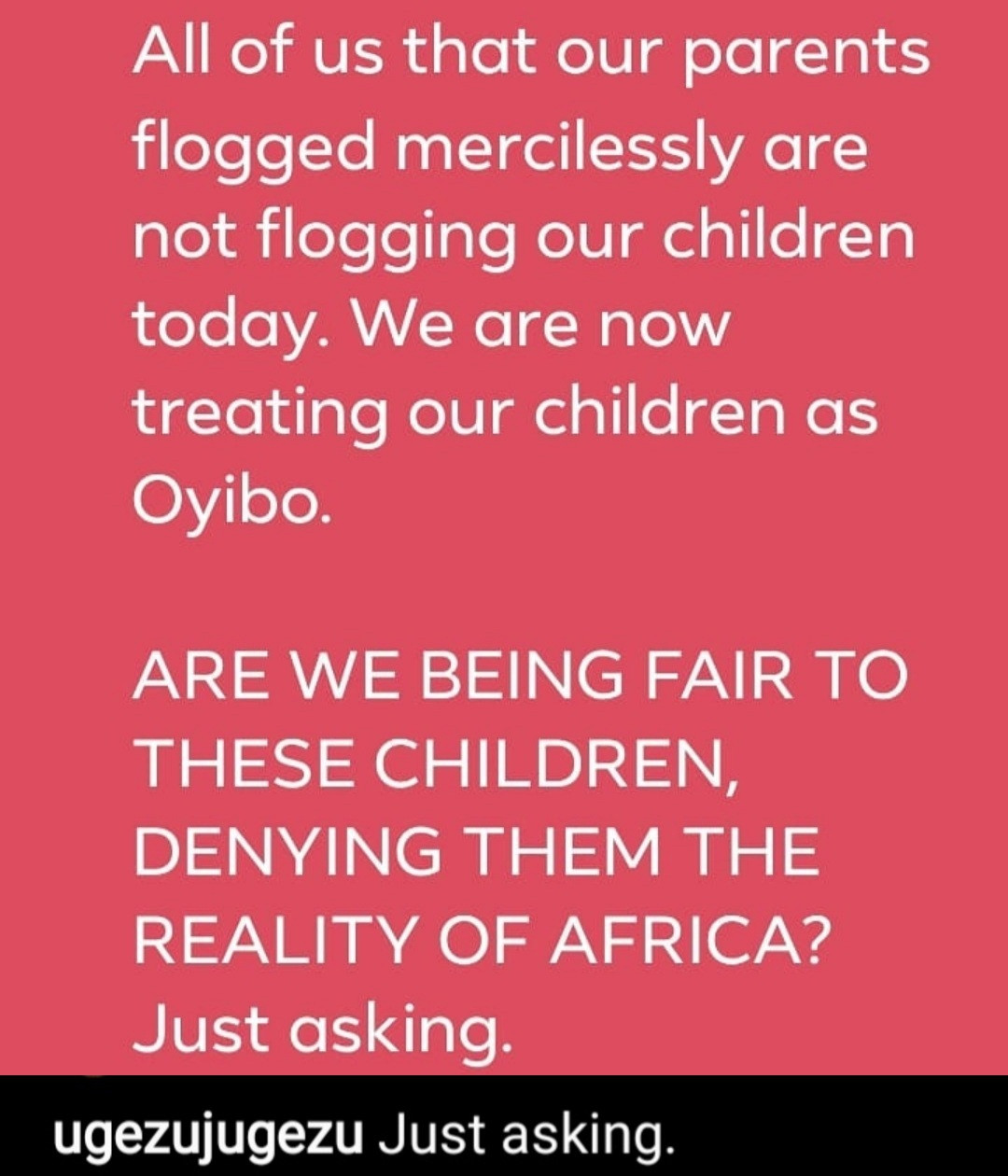 """""""Are we being fair to these children"""" Actor Ugezu condemns parents who were flogged as kids but won"""