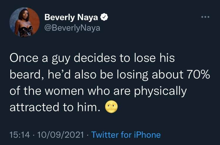 Once a guy decides to lose his beard, he will also be losing about 70% of women physically attracted to him - Actress Beverly Naya