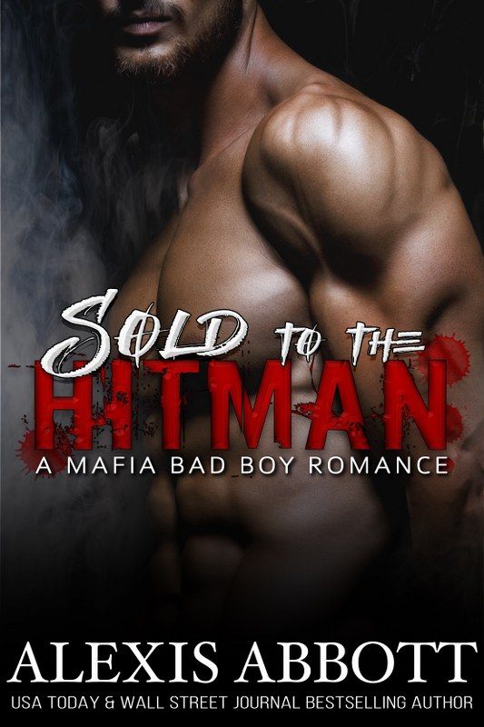 Alexis Abbott - Sold to the Hitman