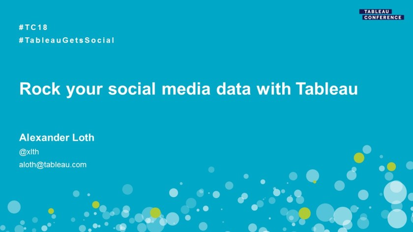 "My TC18 sessions in New Orleans: ""Rock your Social Media Data with Tableau"""