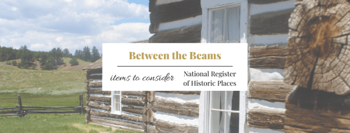 Between the Beams:  National Register & Historic Home Limitations