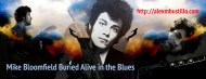 Mike Bloomfield: Buried Alive In The Blues