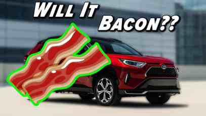 Will It Bacon?  RAV4 Prime Edition