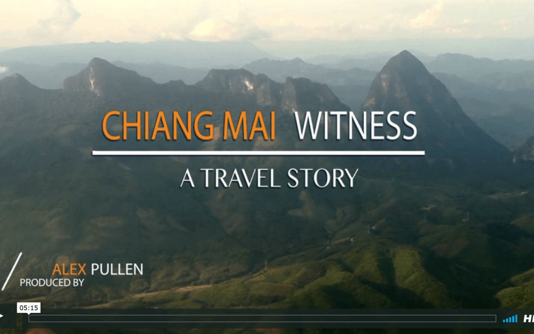 Chiang Mai Witness  – A Travel Story