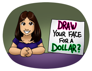 "A drawing of Alex at a table with sign reading ""Draw Your Face For A Dollar?"""