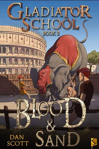 Gladiator School Book 3: Blood and Sand