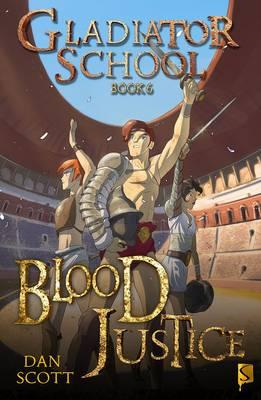 Gladiator School Book 6: Blood Justice
