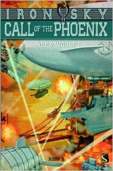 Iron Sky Book 2: Call of the Phoenix
