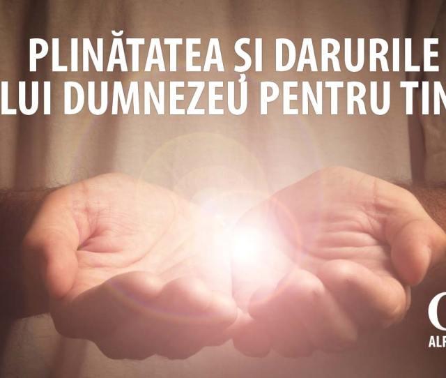 Plinatatea Lui Dumnezeu Darul Lui Dumnezeu Pentru Tine