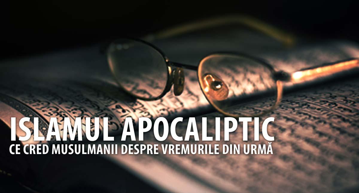 islamul apocaliptic vremuri din urma