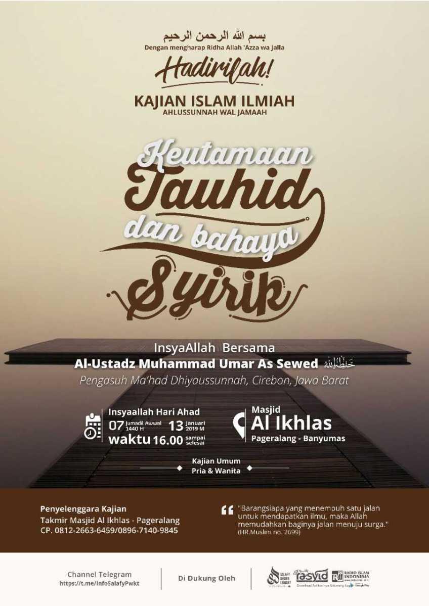 """Kajian Ilmiah Ahlus Sunnah Wal Jama'ah """"Keutamaan Tauhid Dan Bahaya Syirik"""""""