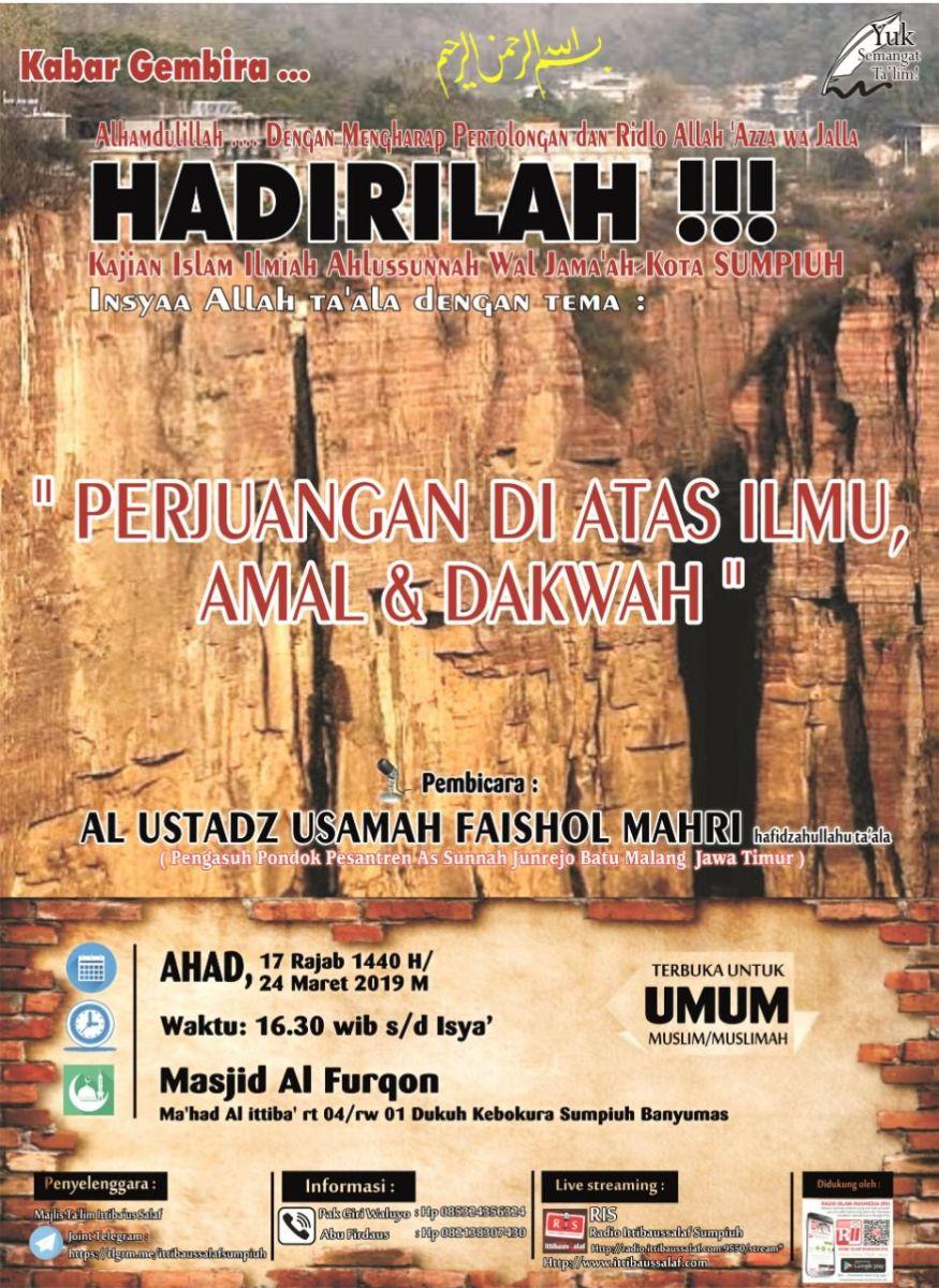 """Kajian Islam Ilmiah Sumpyuh """"Perjuangan Diatas Ilmu, Amal dan Dakwah"""""""
