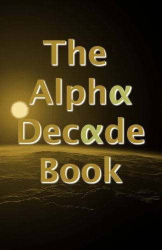 The Alpha Decade Book - Alpha Writers Group