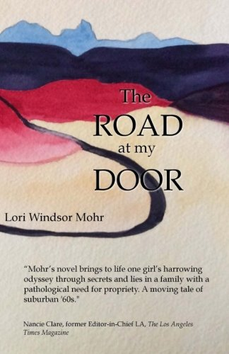The Road at my Door - Lori Windsor Mohr