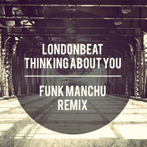 Londonbeat - Thinking About You (Funk Manchu Remix)