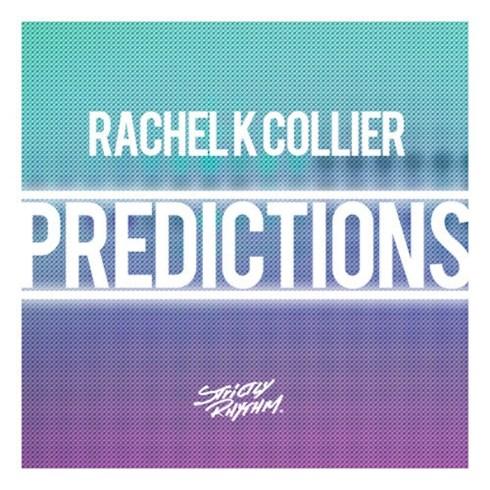 Rachel K Collier - Predictions
