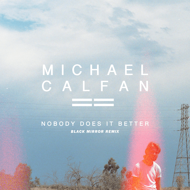 Michael Calfan - Nobody Does It Better (Black Mirror Remix)