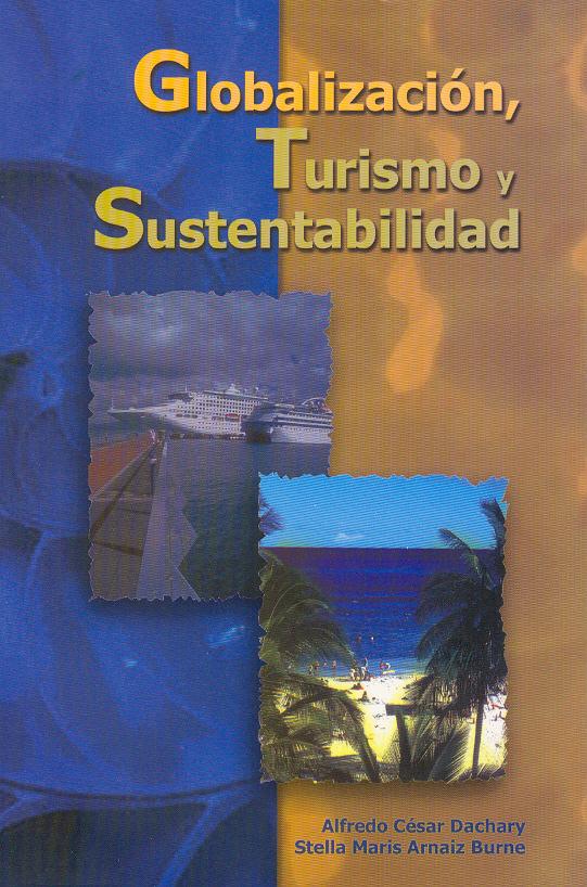 Globalización Turismo y Sustentabilidad - Alfredo César Dachary