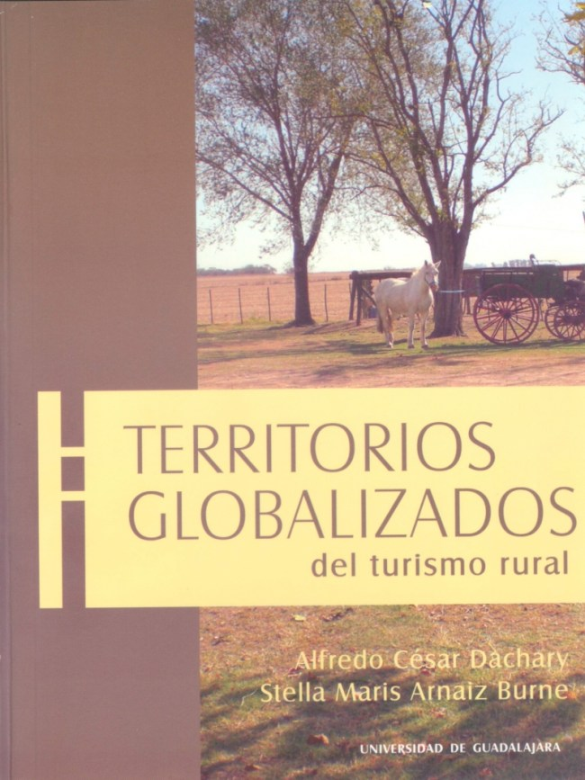 Territorios globalizados del turismo rural - Alfredo César Dachary