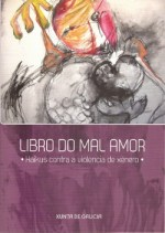 Libro do mal amor - Haikus contra a violencia de xénero