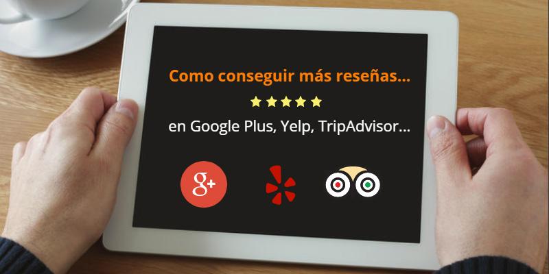 Como conseguir más reseñas en Google Plus, Yelp, TripAdvisor