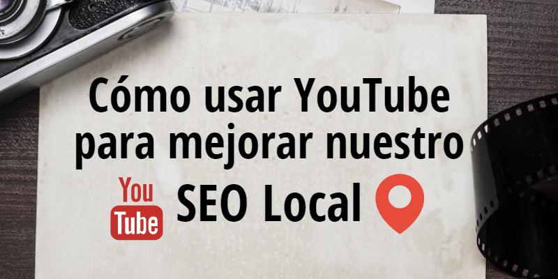 YouTube para mejorar SEO Local