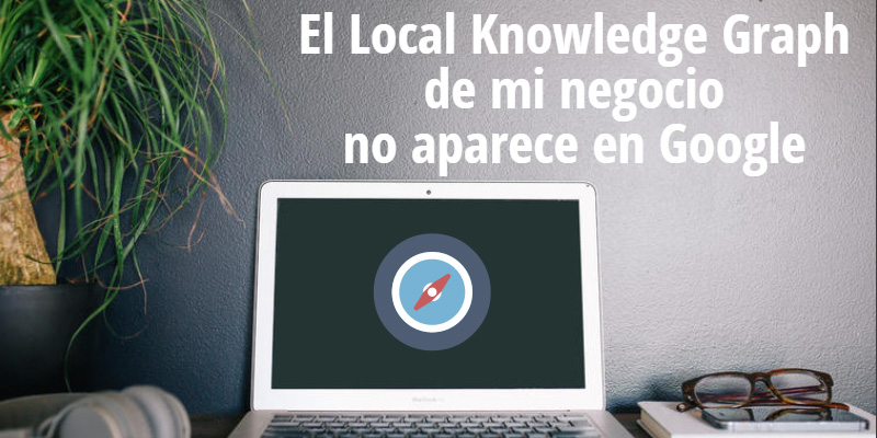 Local Knowledge Graph de Google desaparecido