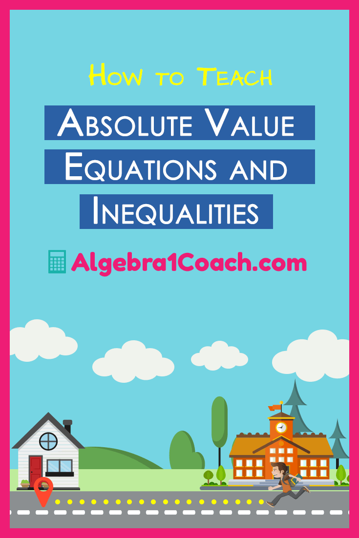Teaching Absolute Value Equations and Inequalities ⋆ Algebra 1 Coach [ 1102 x 735 Pixel ]