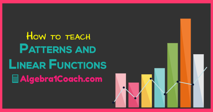 How to Teach Patterns and Linear Functions ⋆ Algebra 1 Coach