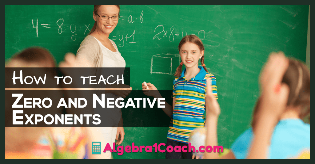 How to Teach Zero and Negative Exponents