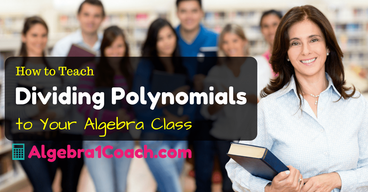 How to Teach Dividing Polynomials