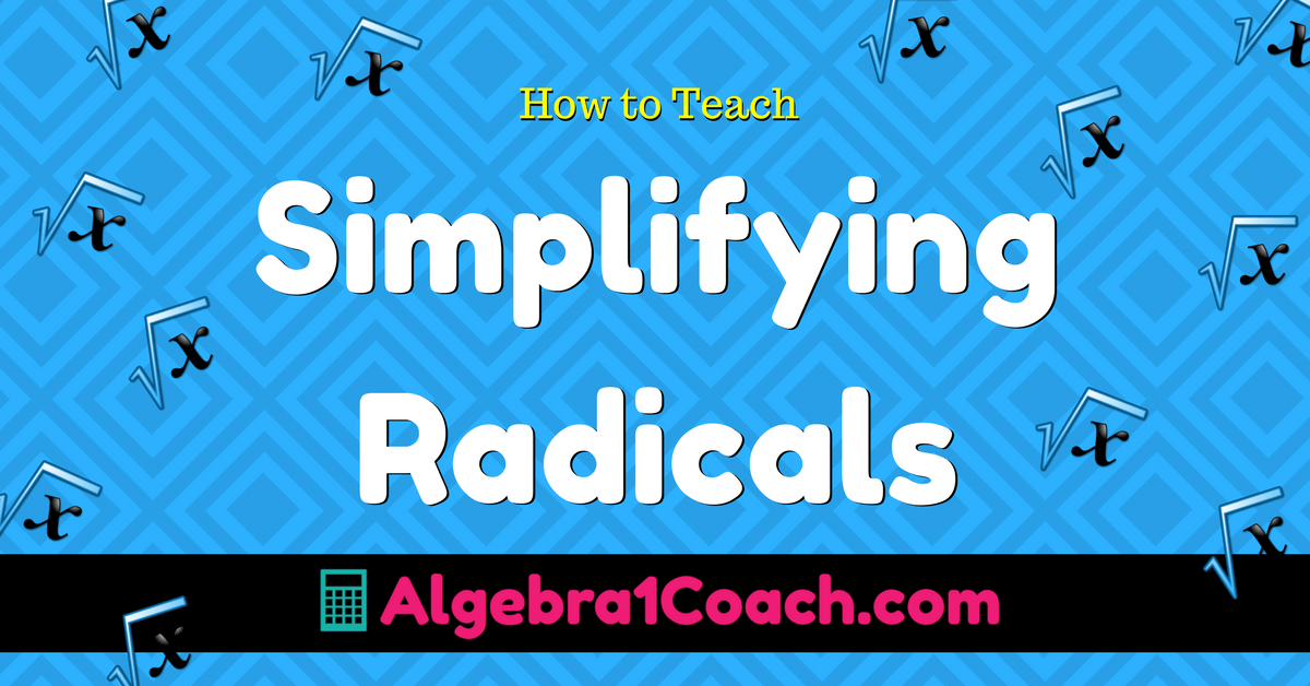 How to Teach Simplifying Radicals